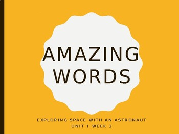 Reading Street Amazing Words Unit 1-Exploring Space with an Astronaut