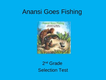 "Reading Street ""Anansi Goes Fishing "" Selection Test (Turning Point)"