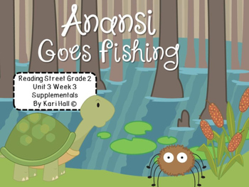 Reading Street Anansi Goes Fishing Unit 3 Week 3 Differentiated 2nd grade
