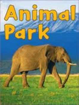Reading Street Animal Park Unit 1 Week 6