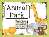 Reading Street Animal Park Unit 1 Week 6 Differentiated Resources First grade