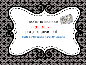 Prefixes- pre-,mid-,over-,out Reading St,  Rocks In His He