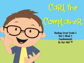Reading Street Carl the Complainer Unit 5 Week 2 Differentiated 2nd grade