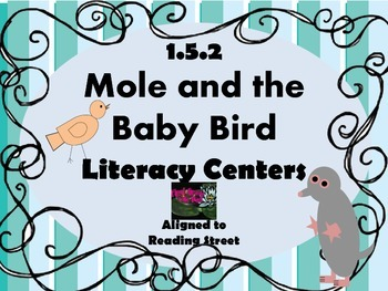 Reading Street Centers and Printables  (Mole and the Baby Bird)