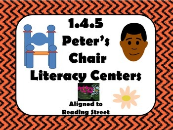 Reading Street Centers and Printables  (Peter's Chair)