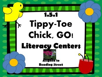 Reading Street Centers and Printables  (Tippy-Toe, Chick GO!)