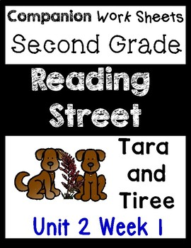 Reading Street Centers/Worksheets Unit 2 Week 1 Tara and Tiree Second Grade