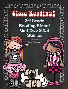 Reading Street Close Reading 2008 Unit 2 Bundled! Tara and Tiree and More