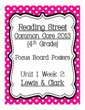 Reading Street Common Core 2013 Focus Board Posters: 4th Grade Unit 1 Week 2
