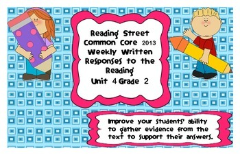 Reading Street Common Core 2013-Written Response Organizers & Tests Gr. 2-Unit 4