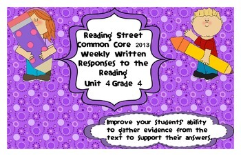 Reading Street Common Core 2013-Written Response Organizers & Tests Gr. 4-Unit 4