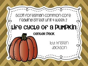 Reading Street Common Core 2nd Grade Life Cycle of a Pumpkin Unit 4 Week 2