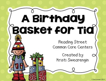 Reading Street Common Core A Birthday Basket for Tia Centers Unit 6 Week 3