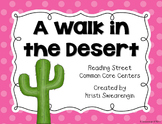 Reading Street Common Core A Walk in the Desert Unit 1 Week 4