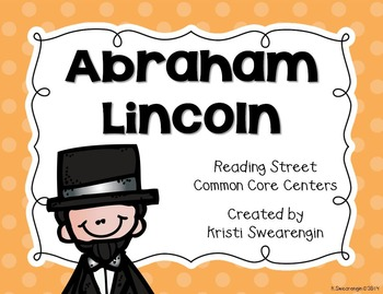 Reading Street Common Core Abraham Lincoln Unit 2 Week 2