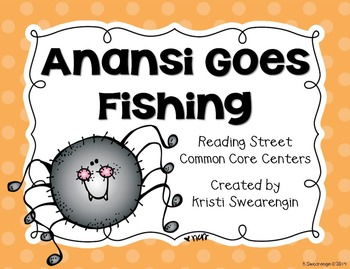 Reading Street Common Core Anansi Goes Fishing Centers Unit 3 Week 3