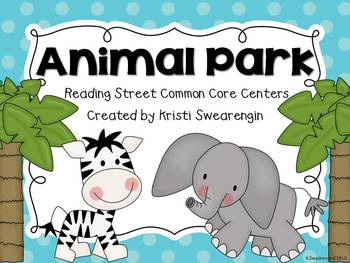 Reading Street Common Core Animal Park Centers Unit 1 Week 6