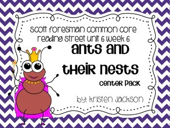 Reading Street Common Core Ants and Their Nests Centers Unit 6 Week 6