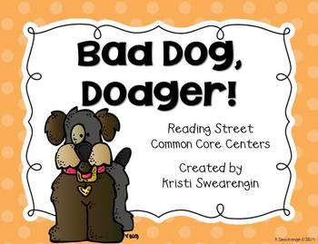 Reading Street Common Core Bad Dog, Dodger! Centers Unit 5 Week 3