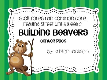 Reading Street Common Core Building with Beavers Centers Unit 5 Week 3