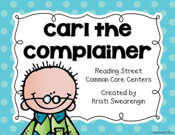 Reading Street Common Core Carl the Complainer Centers Unit 5 Week 2