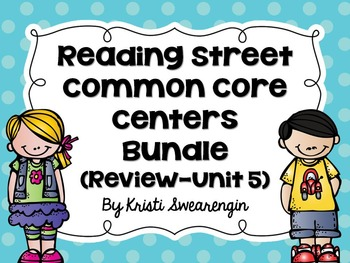 Reading Street Common Core Centers First Grade Complete Bundle (Review-Unit 5)