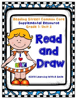 Reading Street Common Core FIRST GRADE Read and Draw UNIT