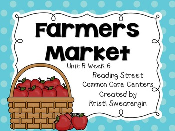 Reading Street Common Core Farmers Market Unit R Week 6