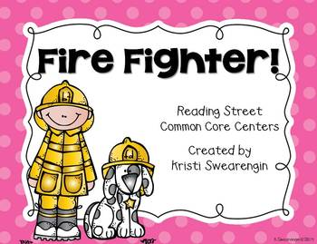 Reading Street Common Core Fire Fighter! Centers Unit 5 Week 1