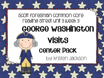 Reading Street Common Core George Washington Visits Centers Unit 3 Week 3