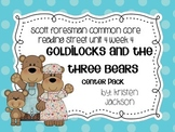 Reading Street Common Core Goldilocks and the Three Bears Centers Unit 4 Week 4