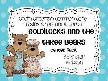 Reading Street Common Core Goldilocks and the Three Bears Centers Unit 4 Week 4