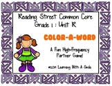 Reading Street FIRST GRADE (UNIT R) High Frequency Partner Game: Color-A-Word