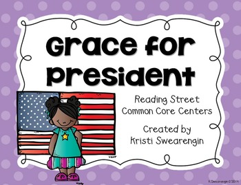 Reading Street Common Core Grace for President Centers Unit 6 Week 5