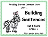 Reading Street Common Core Grade 1 ~ BUILDING SENTENCES  Cut & Paste ~ Unit 1