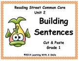 Reading Street First Grade Unit 2  BUILDING SENTENCES  Cut & Paste
