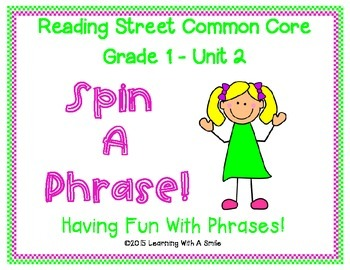 Reading Street Common Core First Grade Unit 2 Fluency Game: SPIN A PHRASE!
