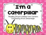 Reading Street Common Core I'm a Caterpillar Centers Unit