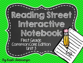 Reading Street Common Core Interactive Notebook First Grade Unit 3