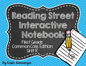 Reading Street Common Core Interactive Notebook First Grade Unit R