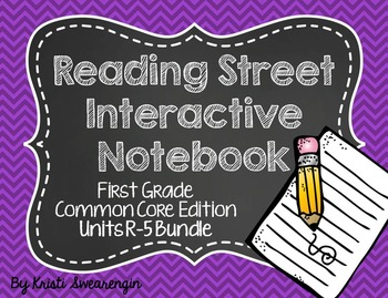 Reading Street Common Core Interactive Notebook First Grade Units R-5 Bundle