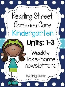 Reading Street Common Core Kindergarten Units 1- 3 Weekly Newsletters