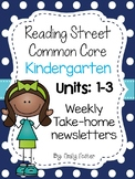 Reading Street Common Core Kindergarten Units 1- 3 Weekly Newsletters