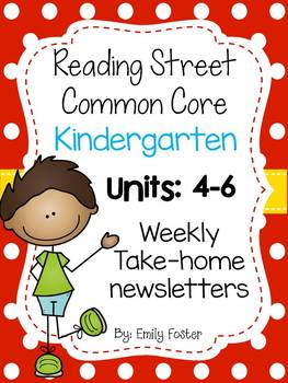 Reading Street Common Core Kindergarten Units 4-6 Weekly Newsletters