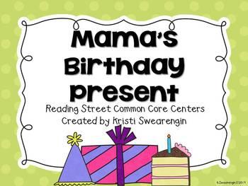 Reading Street Common Core Mama's Birthday Present Centers Unit 4 Week 1