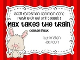 Reading Street Common Core Max Takes the Train Centers Unit 5 Week 1