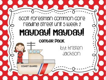 Reading Street Common Core Mayday Mayday Centers Unit 5 Week 2