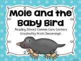 Reading Street Common Core Mole and the Baby Bird Unit 5 Week 2