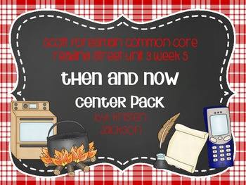 Reading Street Common Core Now and Then Centers Unit 3 Week 5