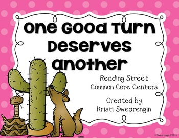 Reading Street Common Core One Good Turn Deserves Another Unit 2 Week 5